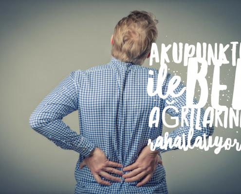 akupunktur, bel ağrısı, sağlıklı yaşam, endorfin, gaba, kortizon